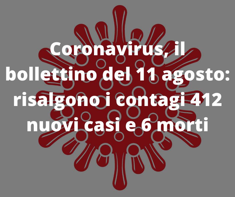Coronavirus, il bollettino del 11 agosto: risalgono i contagi 412 nuovi casi e 6 morti